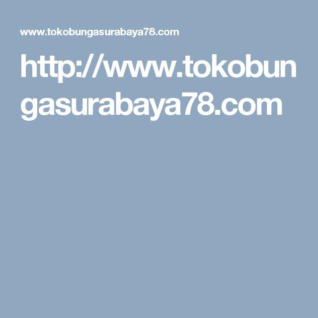 http://www.tokobungasurabaya78.com