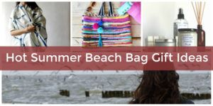 What to Put in a Beach-Themed Gift Basket or Bag for Her