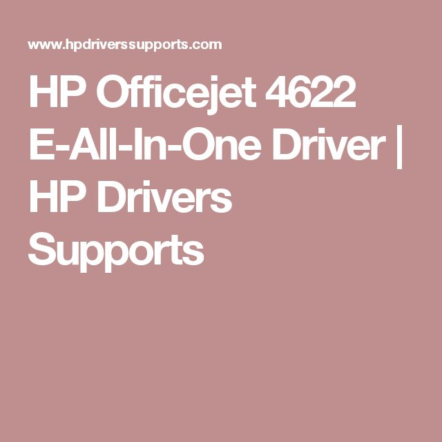 HP Officejet 4622 E-All-In-One Driver   HP Drivers Supports