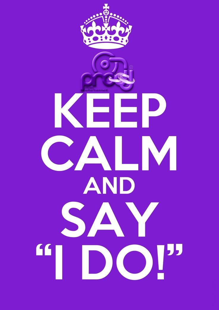 Keep Calm and Say I Do! | www.pro-DJ.eu