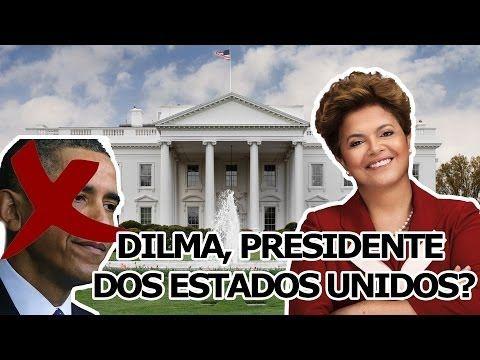 Dilma presidente dos Estados Unidos?