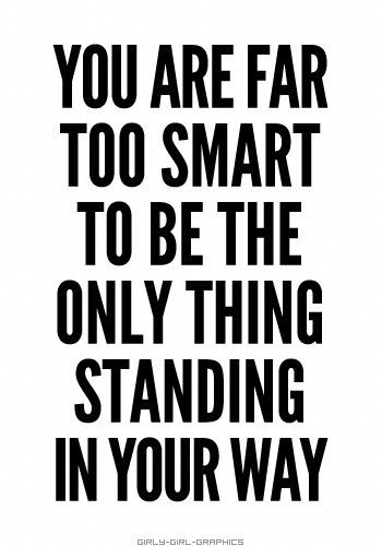 You are far too smart to....  #smart #standing #way  tamaramcclendon.avonrepresentative.com