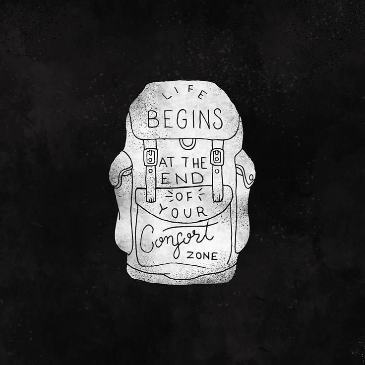 The life begins at the end of your confort zone.