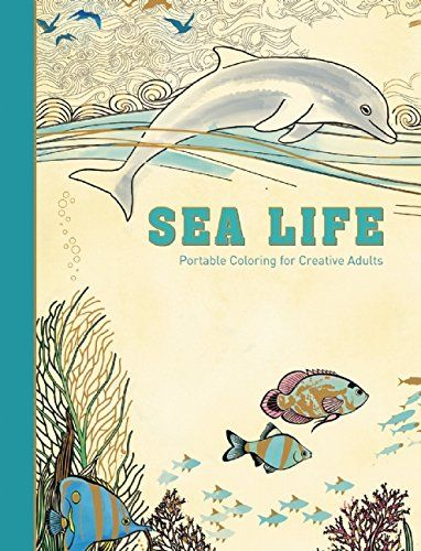 Sea Life Portable Coloring For Creative Adults Hardcover Stress Relieving Adult Book