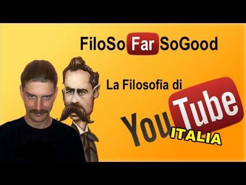 FiloSoFarSoGood - La filosofia di YouTube Italia