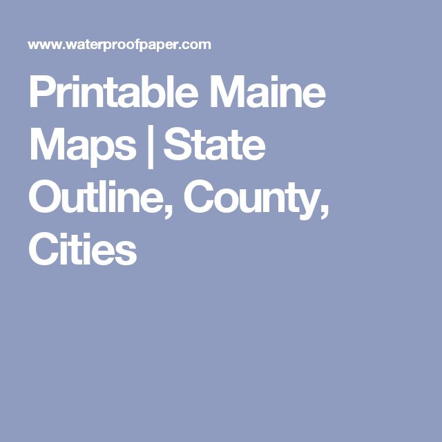 Printable Maine Maps | State Outline, County, Cities