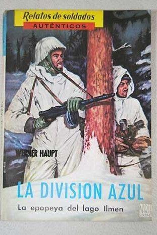 La-Division-Azul-La-epopeya-del-lago-Ilmen-Haupt-Werner