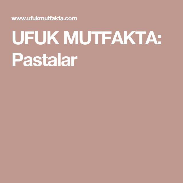 UFUK MUTFAKTA: Pastalar