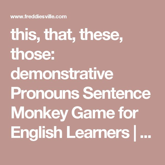this, that, these, those: demonstrative Pronouns Sentence Monkey Game for English Learners | Freddie's Ville