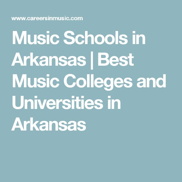 Music Schools in Arkansas   Best Music Colleges and Universities in Arkansas