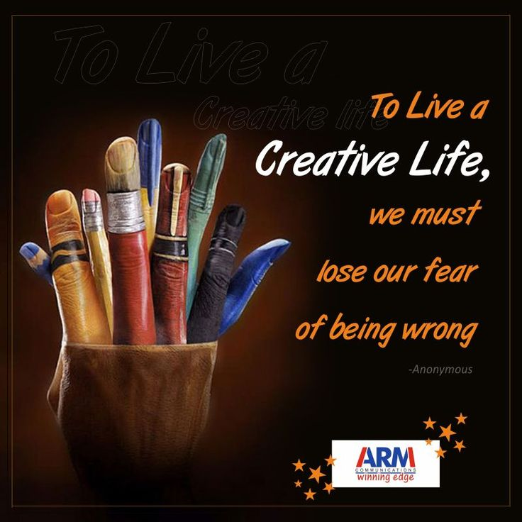 To live a Creative Life, we must lose our fear of being wrong..