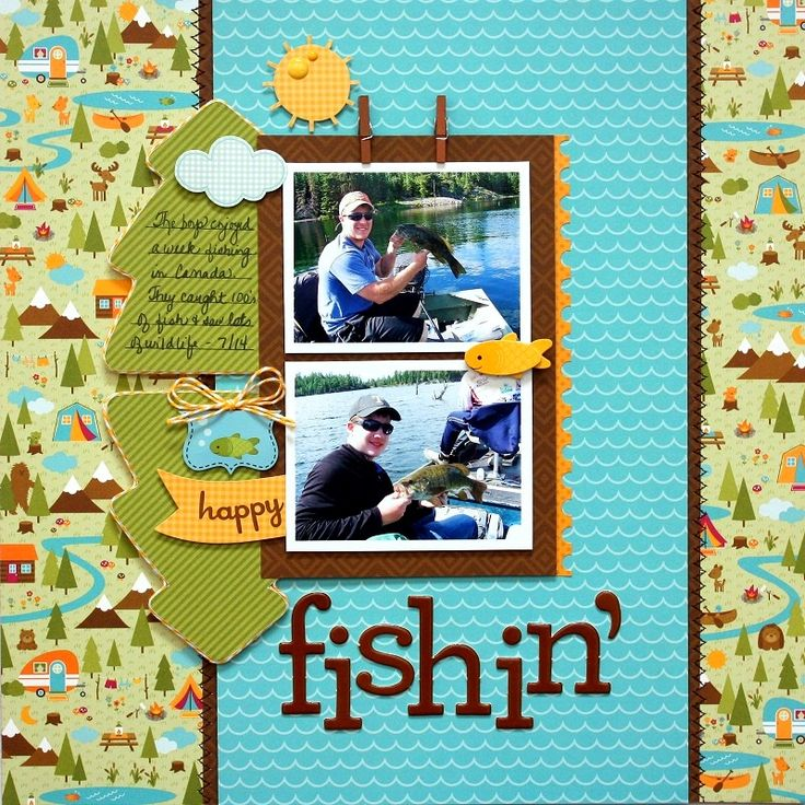 Happy Camper: Double the Fun with Two Awesome Layouts--perfect for my son, he loves fishing..