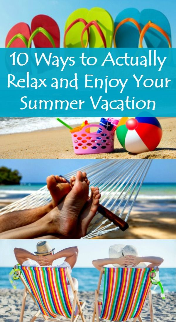 10 Ways to Actually Relax and Enjoy Your Summer Vacation - Many wives and moms end up as tired after vacation as they were before. Here are 10 strategies for actually enjoying your vacation this year.