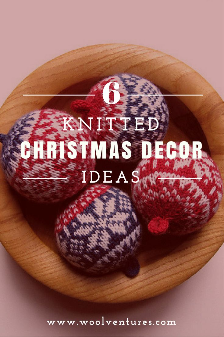 6 Knitted Christmas Decoration Ideas | woolventures, knitting, christmas knitting, handmade christmas decoration, knitted christmas ornaments, wool, yarn, handmade