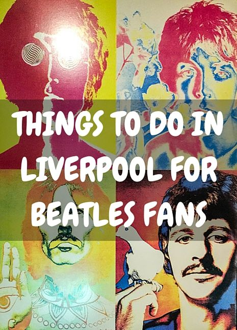 6 Things To Do In Liverpool For Beatles Fans