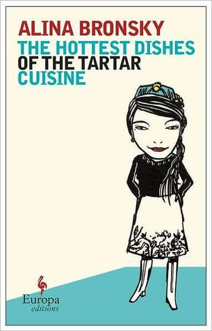 The Hottest Dishes of the Tartar Cuisine, Alina Bronsky (Tim Mohr, translator)