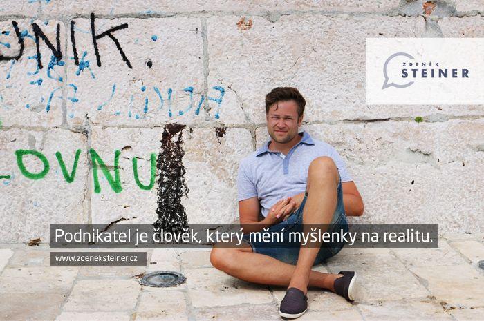 CITÁT ♕ PODNIKÁNÍ Podnikatel je člověk, který mění myšlenky na realitu. www.steinermedia.cz