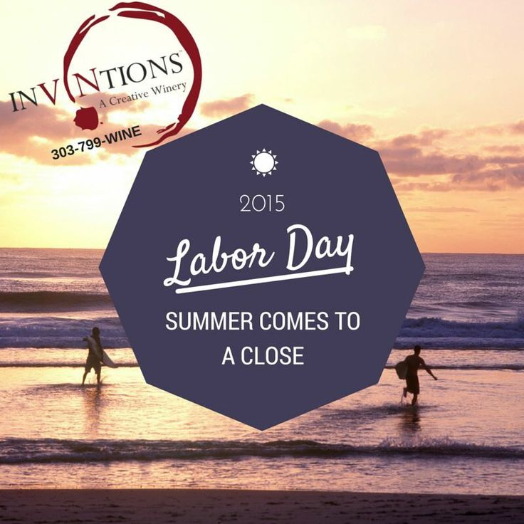 Labor Day 2015 Holiday Hours:  It's hard to believe next week brings Labor Day weekend to us… be certain to mark your calendars with our special hours for the holiday:  Next, Friday, September 4, InVINtions, A Creative Winery will CLOSE EARLY at 6:00 p.m. –AND– Next Saturday, September 5, InVINtions, A Creative Winery be CLOSED so that our Owners and co-workers can spend the Labor Day Holiday weekend with their friends and family.  We will re-open for regular hours on Tuesday, September 8…