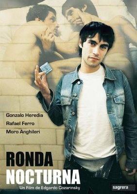 RONDA NOCTURNA (Agentina; 2005) Director: Edgardo Cozarinsky. Actores: Gonzalo Heredia; Moro Anghileri; Rafael Ferro.