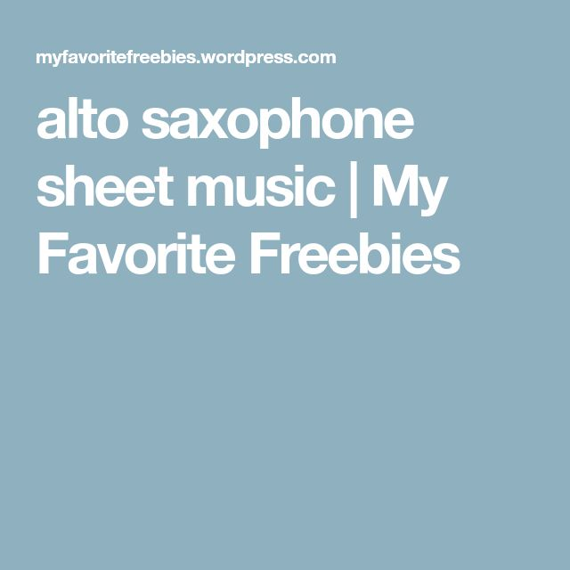 Best 25+ Alto Sax Sheet Music Ideas On Pinterest