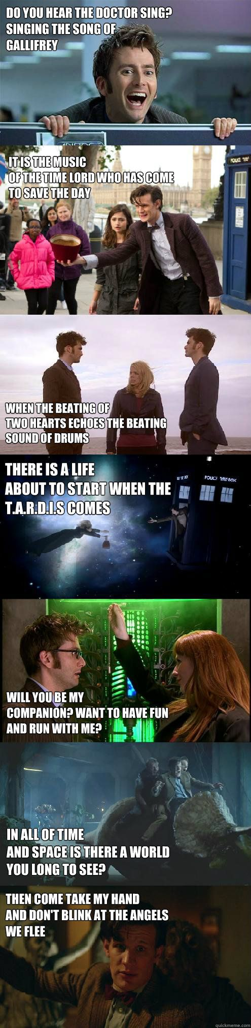 do you hear the Doctor sing?singing the song of Gallifrey it is the musicof the Time Lord who has cometo save the day when the beating oftwo hearts echoes the beatingSound of Drums there is a lifeabout to start when theT.A.R.D.I.S comes will you b