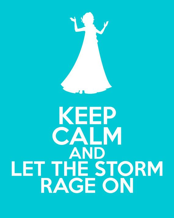 Disney Frozen Elsa Keep Calm and Let the Storm Rage On by TardisBlueWings, $12.00