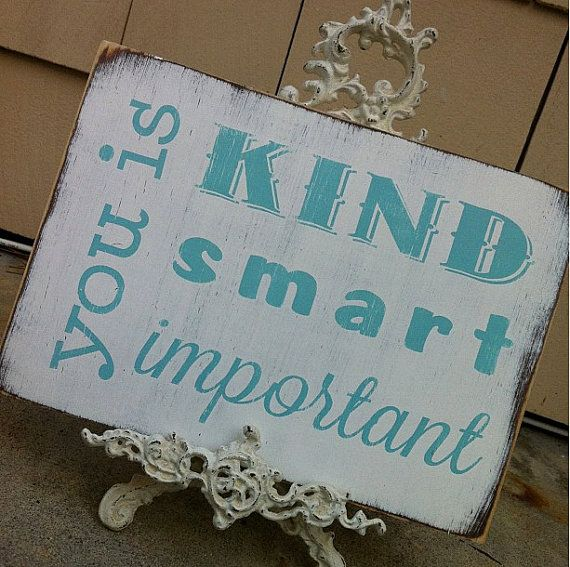 You is Kind You is Smart You is Important by barnowlprimitives, $34.00