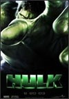 The Hulk - 2003    Bruce Banner, un brillante investigador en el campo de la tecnología genética, oculta un pasado doloroso que lo ha dejado estigmatizado. Su antigua novia, la investigadora Betty Ross, que perdió la paciencia esperando que recuperara la estabilidad emocional, fue testigo de un grave accidente sufrido por Banner en el laboratorio. Mientras tanto, Hulk, una criatura salvaje y prodigiosamente fuerte aparece esporádicamente, dejando tras de sí una estela de destrucción.
