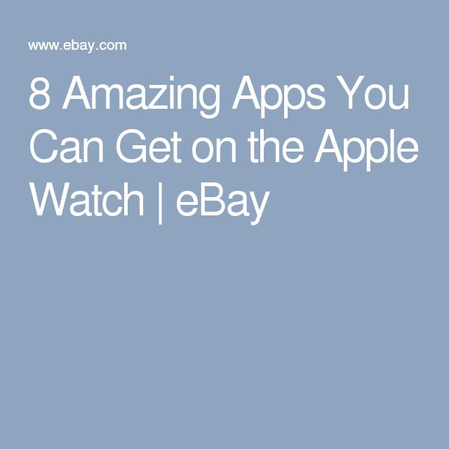 8 Amazing Apps You Can Get on the Apple Watch | eBay
