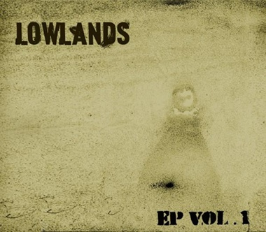 """""""EP Vol.1"""" by Lowlands - Credits: Mixing, Additional Recordings - Release Year: 2009"""