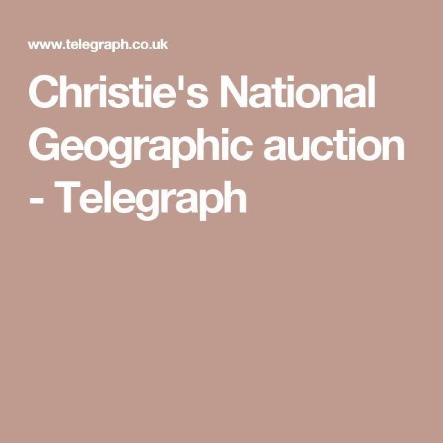 Christie's National Geographic auction - Telegraph