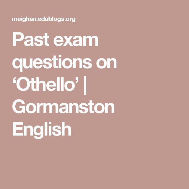 Past exam questions on 'Othello' | Gormanston English