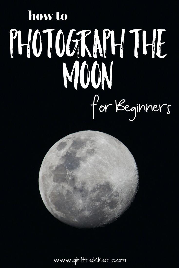 Photograph the moon | www.girltrekker.com
