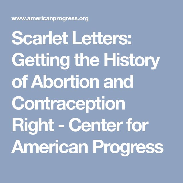 Scarlet Letters: Getting the History of Abortion and Contraception Right - Center for American Progress