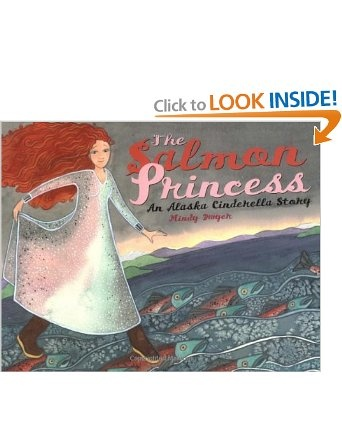 The Salmon Princess: An Alaska Cinderella Story-One of the books I'm using for my Cinderella unit.
