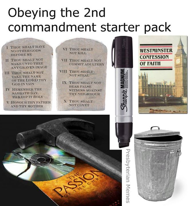 Obeying the 2nd commandment starter pack