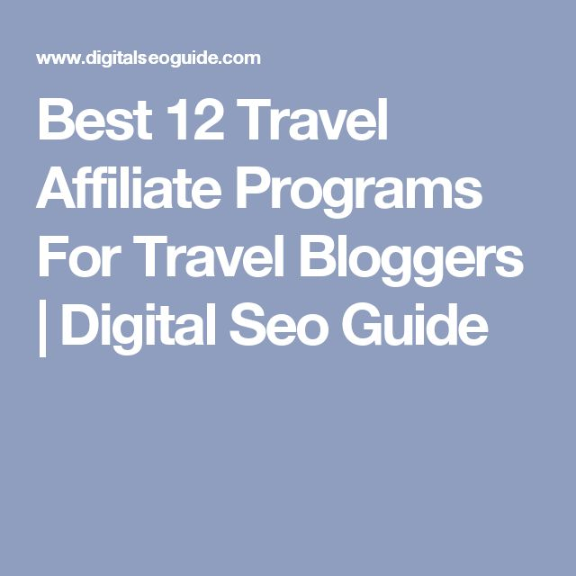Best 12 Travel Affiliate Programs For Travel Bloggers | Digital Seo Guide