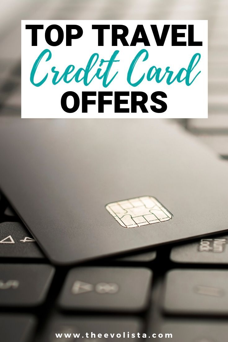 Top Credit Card Offers Right Now In 2020 Travel Credit Cards