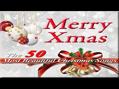 Merry Christmas - The 50 Most Beautiful Christmas Songs