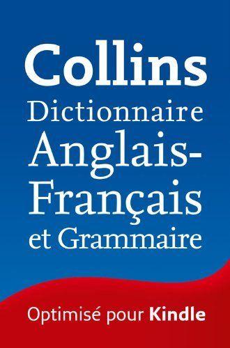 Collins Dictionnaire Anglais - Français et Grammaire (French Edition) by HarperCollins. $6.51. Publisher: Collins (April 1, 2013)