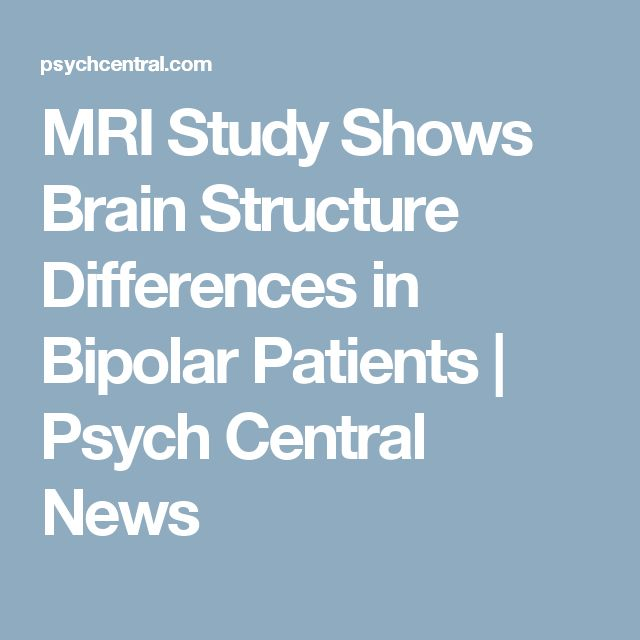MRI Study Shows Brain Structure Differences in Bipolar Patients | Psych Central News