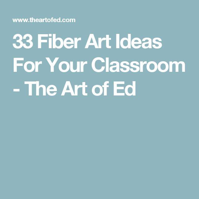 33 Fiber Art Ideas For Your Classroom - The Art of Ed