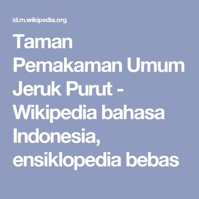 Taman Pemakaman Umum Jeruk Purut - Wikipedia bahasa Indonesia, ensiklopedia bebas