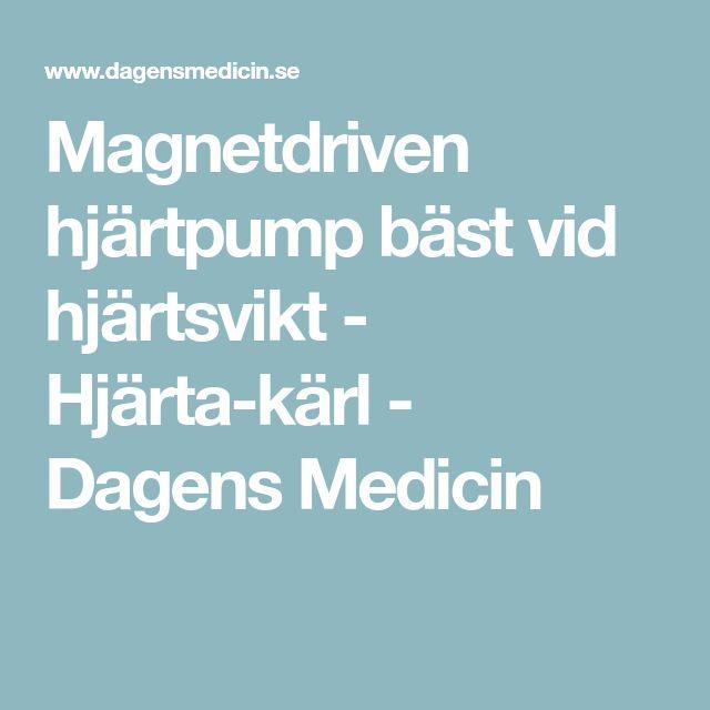 Magnetdriven hjärtpump bäst vid hjärtsvikt - Hjärta-kärl - Dagens Medicin