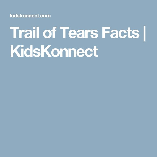 Trail of Tears Facts | KidsKonnect