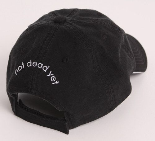 NOT DEAD YET hat Back in Stock custom embroidered by ndyNotDoneYet