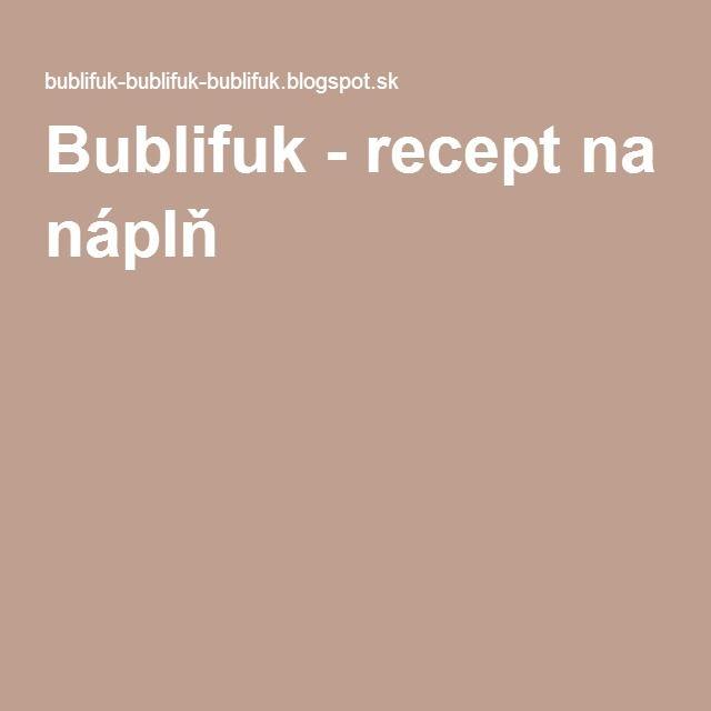 Bublifuk - recept na náplň