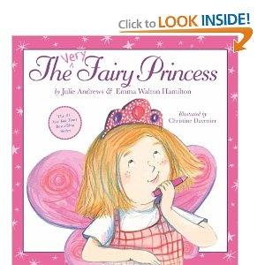 The Very Fairy Princess: Julie Andrews, Emma Walton Hamilton, Christine Davenier: 9780316040501: Amazon.com: Books