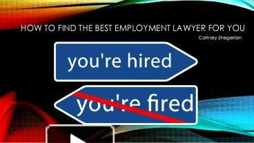 Are you searching the best employment lawyer for you? Finding a lawyer can be incredibly stressful, especially if you have terminated from your job or being harassed. Follow these tips to pick the right one.