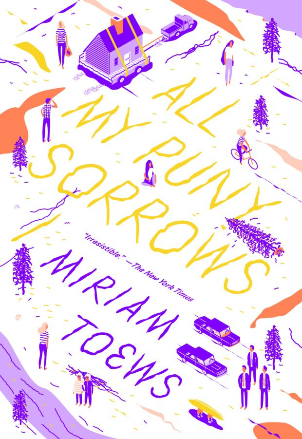 All My Puny Sorrows by Miriam Toews; design and illustration by Sunra Thompson…